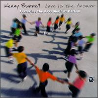 Love Is the Answer - Kenny Burrell & the Boys Choir of Harlem