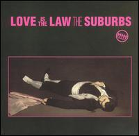 Love Is the Law - The Suburbs
