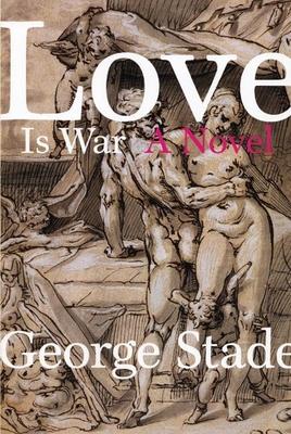 Love Is War - Stade, George, Professor