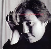 Love, Laughter and Truth - Bill Hicks