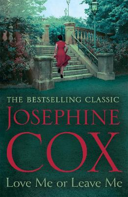 Love Me or Leave Me: A captivating saga of escapism and undying hope - Cox, Josephine
