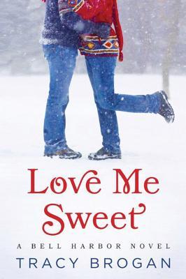 Love Me Sweet - Brogan, Tracy