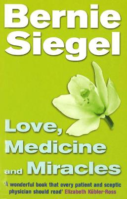 Love, Medicine And Miracles - Siegel, Bernie, M.D.
