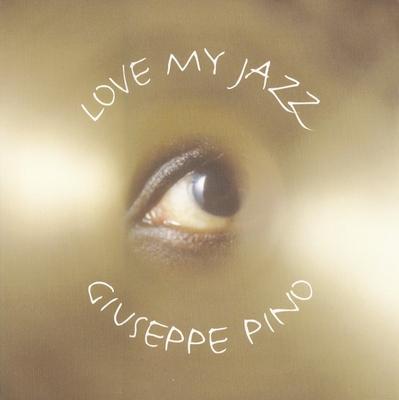 Love My Jazz - Pino, Giuseppe (Photographer), and Pino, Guiseppe (Photographer)