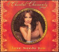 Love Needs You - Chantal Chamandy