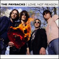 Love, Not Reason - The Paybacks