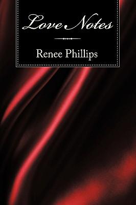Love Notes - Phillips, Renee