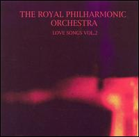 Love Songs, Vol. 2 - Royal Philharmonic Orchestra
