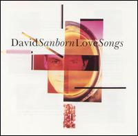 Love Songs - David Sanborn