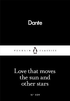 Love That Moves the Sun and Other Stars - Alighieri, Dante