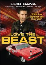 Love the Beast - Eric Bana