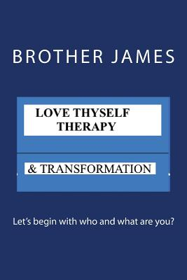 Love Thyself Therapy: & Transformation - James, Brother
