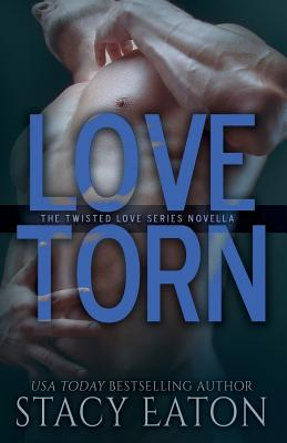 Love Torn: The Twisted Love Series, Book 2 - Eaton, Stacy, and Manemann, Amy (Contributions by)
