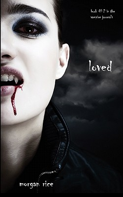 Loved (Book #2 in the Vampire Journals) - Rice, Morgan
