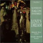 Love's Dream-The London Salon Ensemble - London Salon Ensemble; Miranda Keys (soprano)