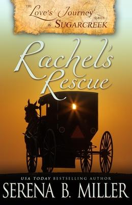 Love's Journey in Sugarcreek: Rachel's Rescue - Miller, Serena B