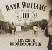 Lovesick, Broke & Driftin' - Hank Williams III