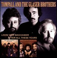 Lovin' Her Was Easier/After All These Years - Tompall & the Glaser Brothers