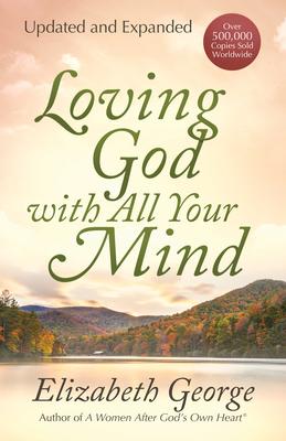 Loving God with All Your Mind - George, Elizabeth