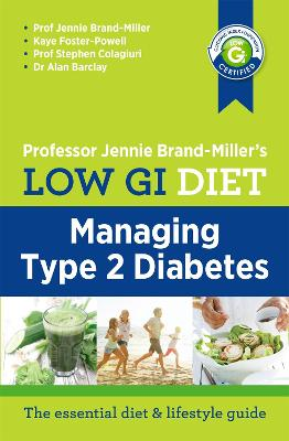 Low GI Diet: Managing Type 2 Diabetes - Brand-Miller, Jennie, and Foster-Powell, Kaye, and Colagiuri, Stephen