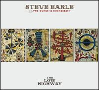 Low Highway [Limited Edition] - Steve Earle & the Dukes (& Duchesses)