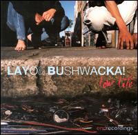 Low Life - Layo & Bushwacka!