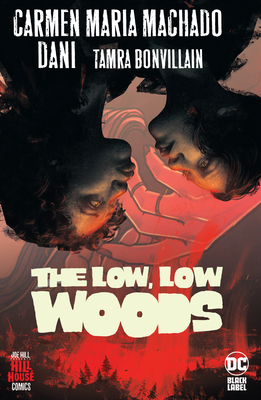 Low, Low Woods - Machado, Carmen Maria