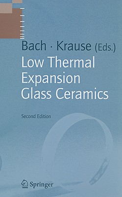 Low Thermal Expansion Glass Ceramics - Bach, Hans (Editor), and Krause, Dieter (Editor)