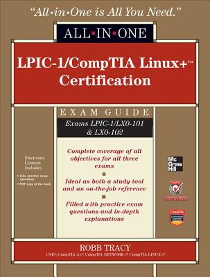 LPIC-1/CompTIA Linux+ Certification All-In-One Exam Guide - Tracy, Robb