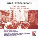 Luca Francesconi: Let me Bleed; Terre del rimorso