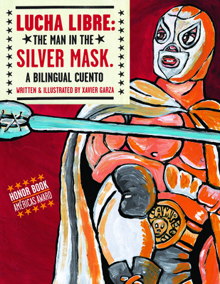 Lucha Libre: The Man in the Silver Mask: A Bilingual Cuento -