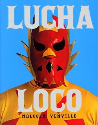 Lucha Loco - Venville, Malcolm (Photographer)