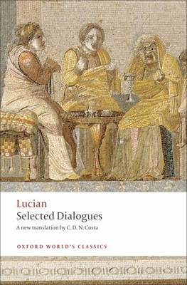 Lucian: Selected Dialogues - Costa, C D N (Translated by)