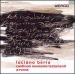 Luciano Berio: Canticum Novissimi Testamenti; A-Ronne