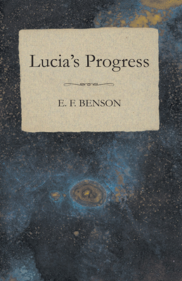 Lucia's Progress - Benson, E F
