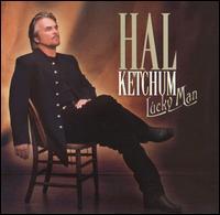Lucky Man - Hal Ketchum