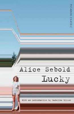 Lucky - Sebold, Alice, and Miller, Madeline (Introduction by)