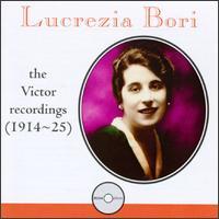Lucrezia Bori: The Victor Recordings (1914-25) - Andres Perello de Segurola (bass); Beniamino Gigli (tenor); Giuseppe de Luca (bass); John McCormack (tenor);...