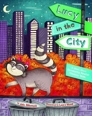 Lucy in the City: A Story about Devleloping Spatial Thinking Skills - Dillemuth, Julie