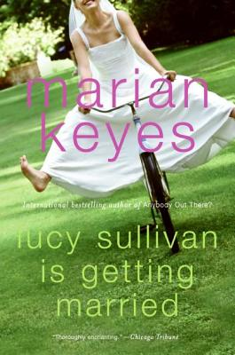 Lucy Sullivan Is Getting Married - Keyes, Marian