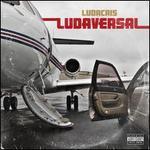 Ludaversal [Deluxe Version]