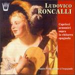Ludovico Roncalli: Caprices armoniques sopra la chitarra spagnola