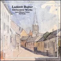Ludovit Rajter: Orchestral Works - Janácek Philharmonic Orchestra; David Porcelijn (conductor)