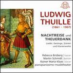 Ludwig Thuille: Nachtreise und Theuerdank