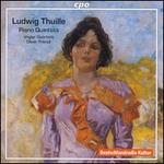 Ludwig Thuille: Piano Quintets