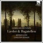 Ludwig van Beethoven: Lieder & Bagatellen
