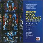 Ludwig van Beethoven: Missa Solemnis & Egmont Overture - Edward Bara (bass); Jody Kidwell (mezzo-soprano); Sarah Davis (soprano); Timothy Bentch (tenor);...