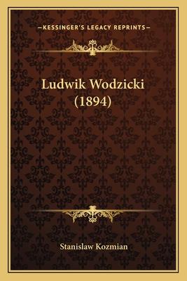 Ludwik Wodzicki (1894) - Kozmian, Stanislaw