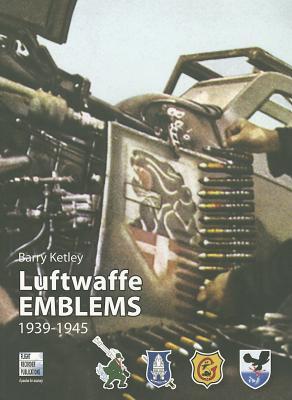 Luftwaffe Emblems 1939-1945 - Ketley, Barry