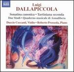 Luigi Dallapiccola: Sonatina canonica; Tartiniana seconda; Due Studi; Quaderno musicale di Annalibera